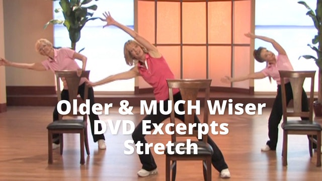 DVD Excerpt: Older & MUCH Wiser   Stretch