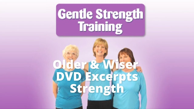 DVD Excerpts:   Older Wiser Workout    Strength