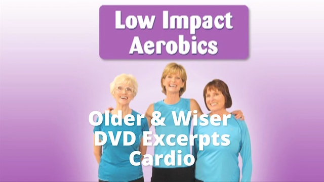 Older &  Wiser  DVD Excerpts:  Cardio