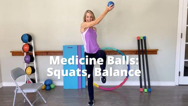 Medicine Balls:  Squats, Balance