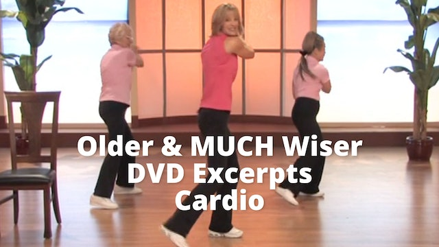Older &  MUCH Wiser DVD Excerpt   Cardio