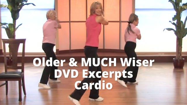 Older &  MUCH Wiser DVD Excerpt   Cardio