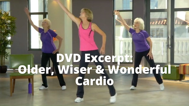 DVD Excerpt:  Older, Wiser & Wonderful    Cardio