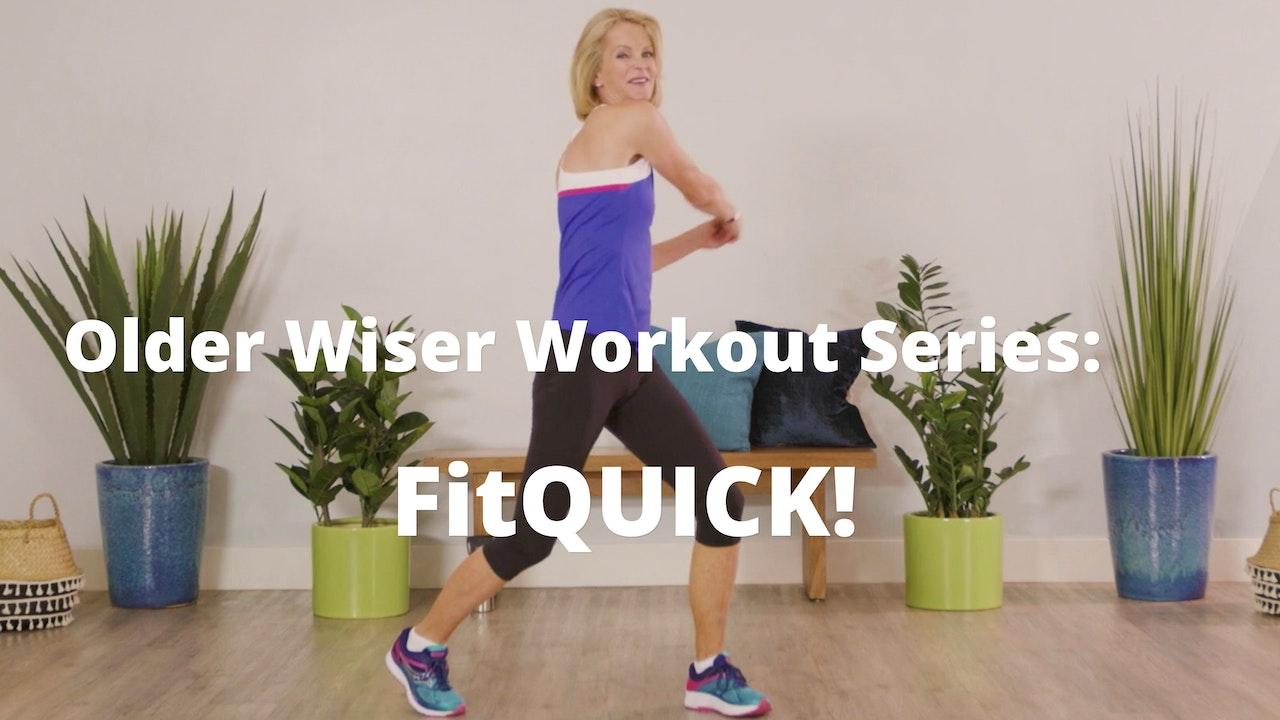 Older Wiser Workout Series:  FitQUICK!