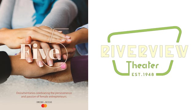 FIVE for Riverview Theater