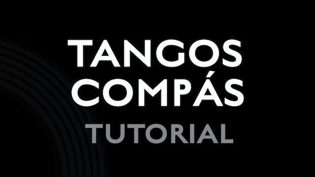 Tangos Compas - Tutorial