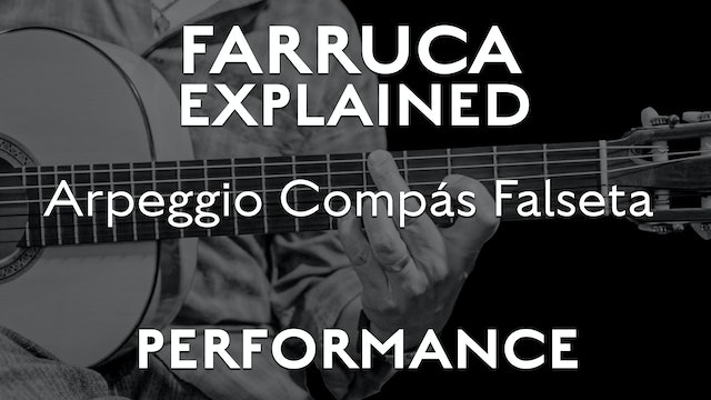 Farruca Explained - Arpeggio/ Compás Falseta - PERFORMANCE