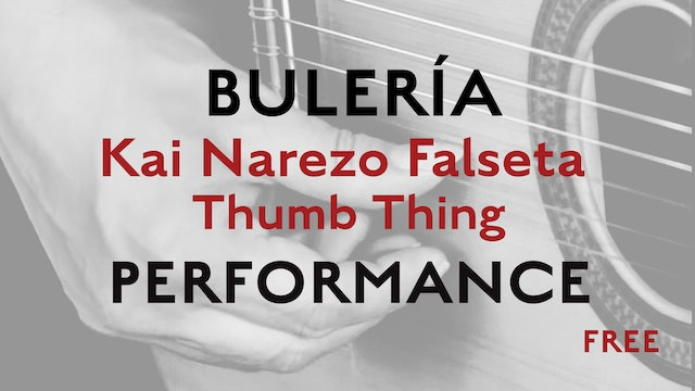 Friday Falseta - Buleria - Kai Narezo Falseta Thumb Thing - Performance