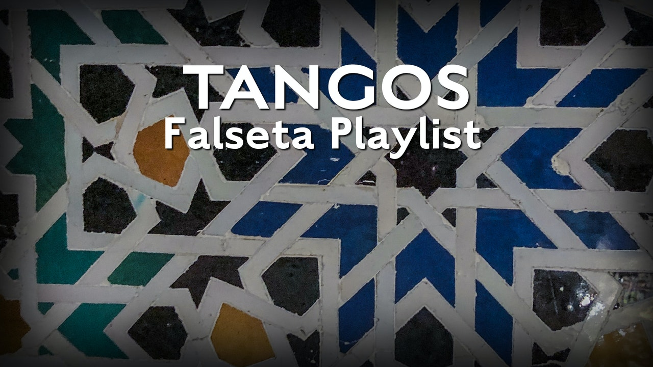 Tangos Falseta Playlist