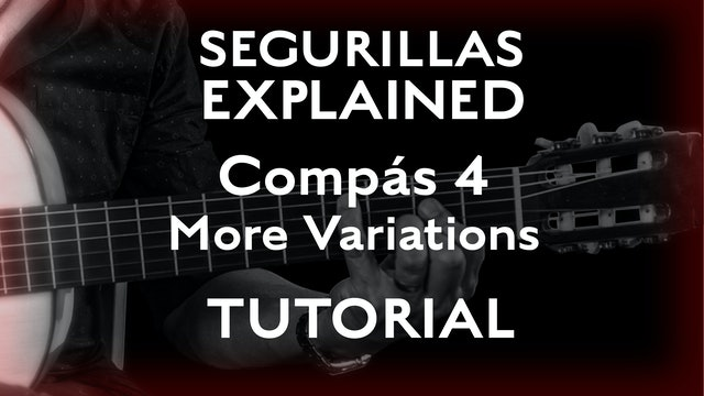 Seguirillas Explained - Compás 4 - More Variations - TUTORIAL