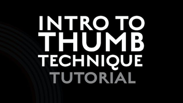 Introduction to Thumb Technique - Tut...