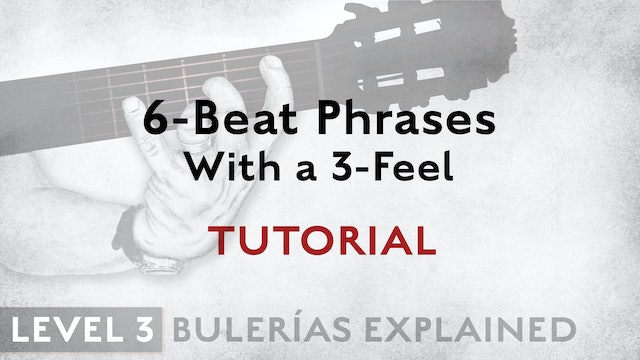 Bulerias Explained - Level 3 - 6-Beat Phrases With a 3-Feel - TUTORIAL