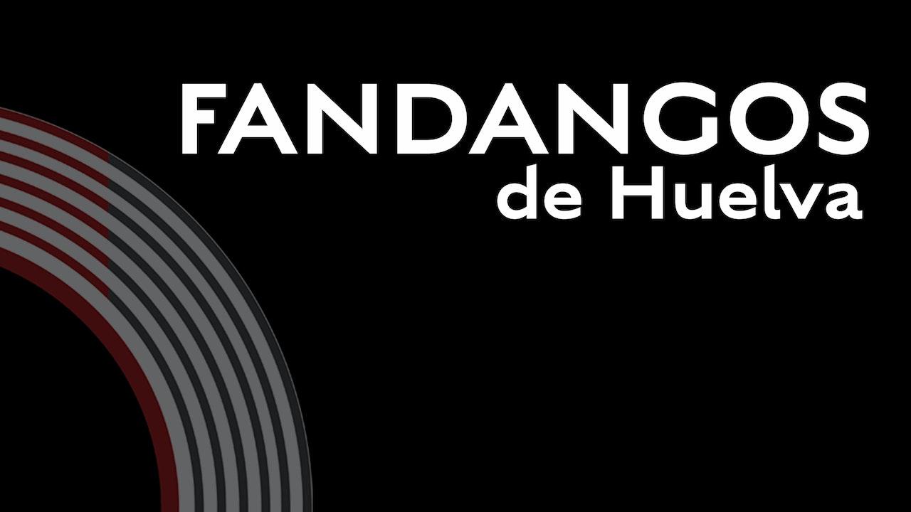 Fandangos de Huelva Playlist
