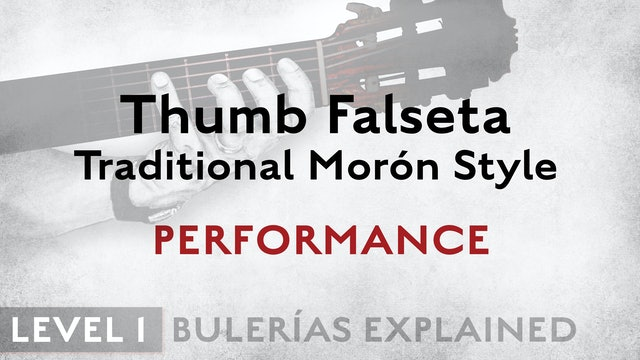 Bulerias Explained - Level 1 - Thumb Falseta Traditional Morón Style - PERFORM