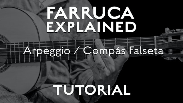 Farruca Explained - Arpeggio/Compás falseta - TUTORIAL