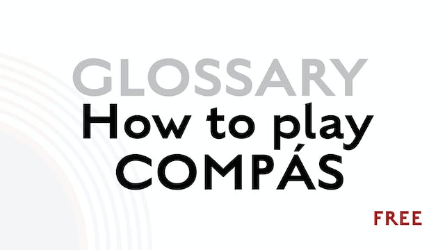 Compás - Playing it - Glossary Term