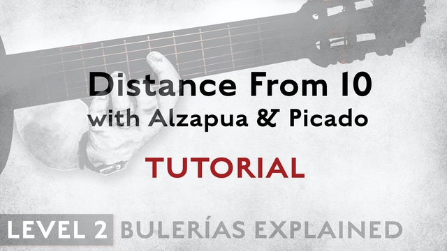 Bulerias Explained - Level 2 - Distance From 10 with Alzapua & Picado - TUTORIAL
