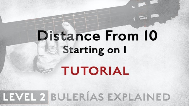Bulerias Explained - Level 2 - Distance From 10 - Starting on 1 - TUTORIAL