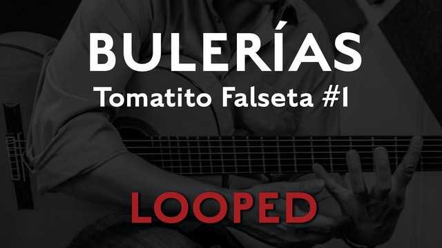 Friday Falseta Tomatito Buleria Falseta #1- LOOP