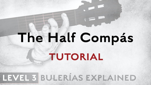 Bulerias Explained - Level 3 - The Half Compás - TUTORIAL