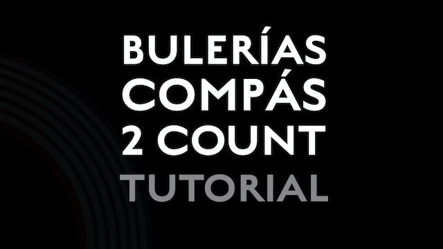 Bulerias Compás - 2 Count - Tutorial