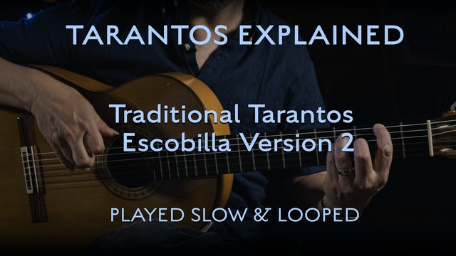 Tarantos Explained - Tarantos Escobilla Version 2 - Played Slow & Looped