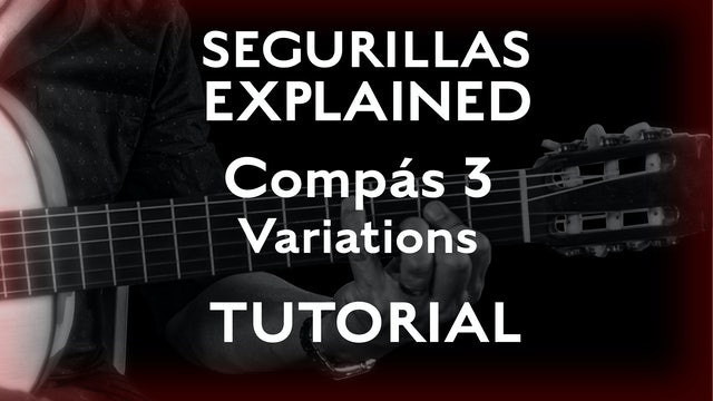 Seguirillas Explained - Compás 3 - Variations - TUTORIAL