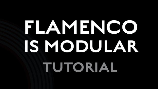Flamenco is Modular - Tutorial
