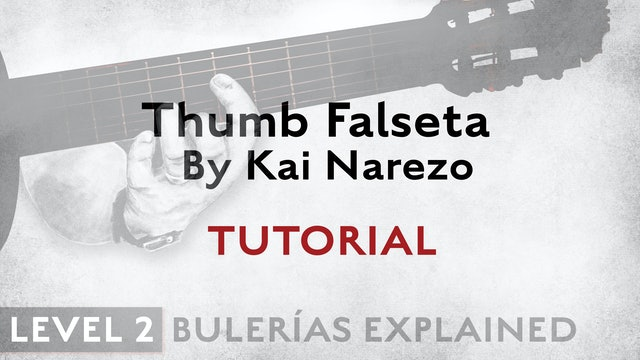 Bulerias Explained - Level 2 - Thumb Falseta by Kai Narezo - TUTORIAL