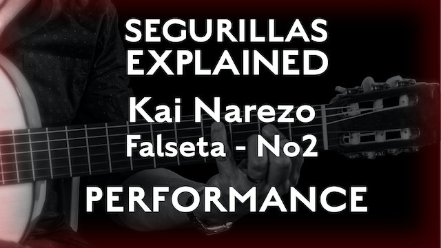 Seguirillas Explained - Kai Narezo Falseta #2- PERFORMANCE
