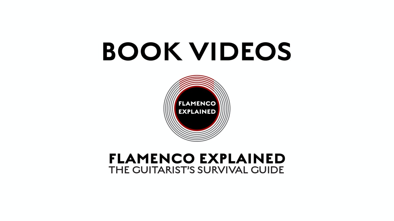 BOOK VIDEOS From Flamenco Explained: The Guitarist's Survival Guide
