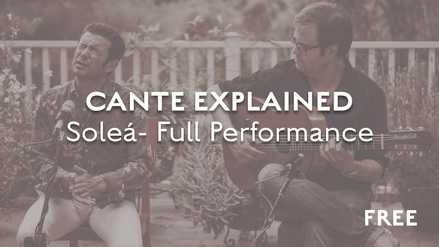 Cante Explained - Soleá - Complete Performance