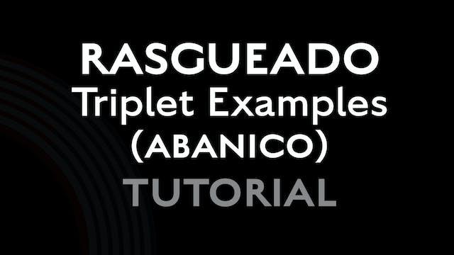 Rasgueado Triplet Examples (Abanico) ...