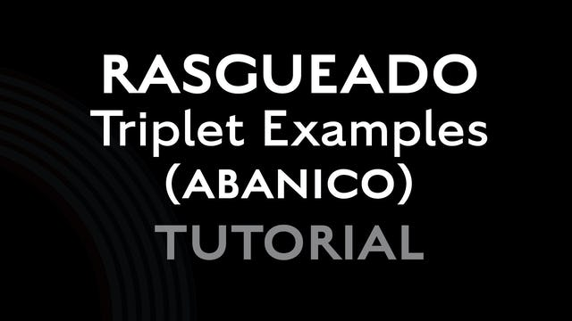 Rasgueado Triplet Examples (Abanico) - Tutorial