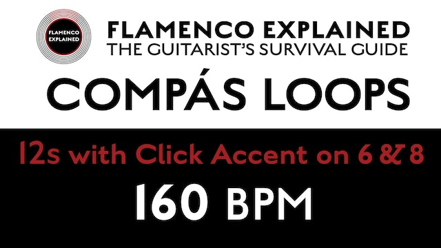 Compás Loops - 12s - With Click Accent on 6 & 8 - 160 BPM