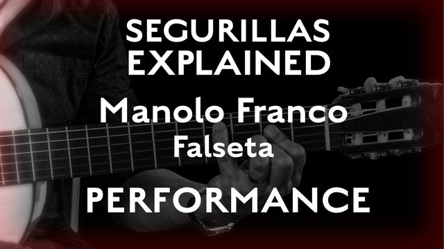 Seguirillas Explained - Manolo Franco Falseta - PERFORMANCE