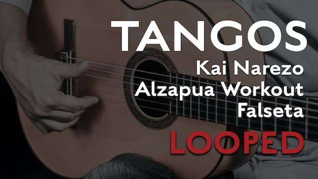 Friday Falseta Kai Narezo Tangos Alzapua Workout - LOOP