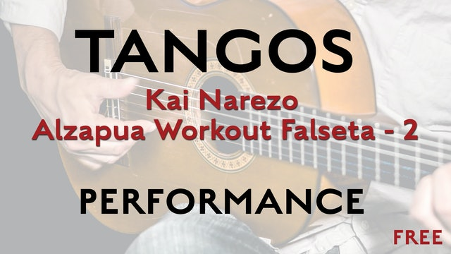 Friday Falseta - Kai Narezo Tangos Alzapua Workout Falseta 2 - Performance