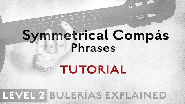 Bulerias Explained - Level 2 - Symmetrical Compás Phrases - TUTORIAL