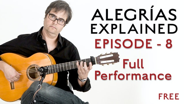 Alegrias Explained - Episode 8 - Final Performance