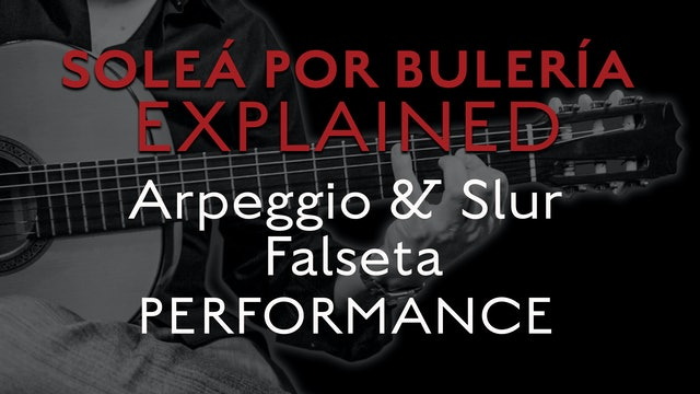 Solea Por Bulerias Explained - Arpeggio and Slur Falseta - PERFORMANCE