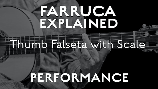 Farruca Explained - Thumb Falseta with Scale - PERFORMANCE