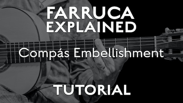 Farruca Explained - Compás Embellishment - TUTORIAL