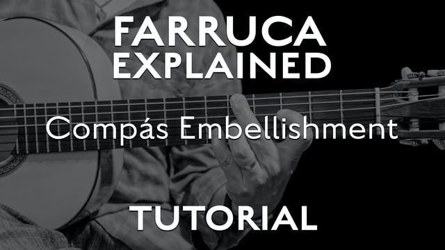 Farruca Explained - Compás Embellish...