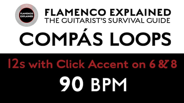 Compás Loops - 12s - With Click Accent on 6 & 8 - 90 BPM
