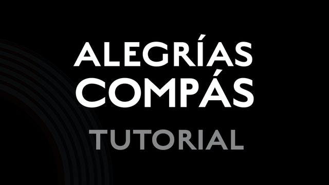 Alegrias Compas - Tutorial