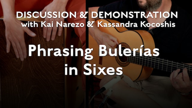 Bulerias Explained - Phrasing Bulerías in Sixes - Discussion and Demonstration