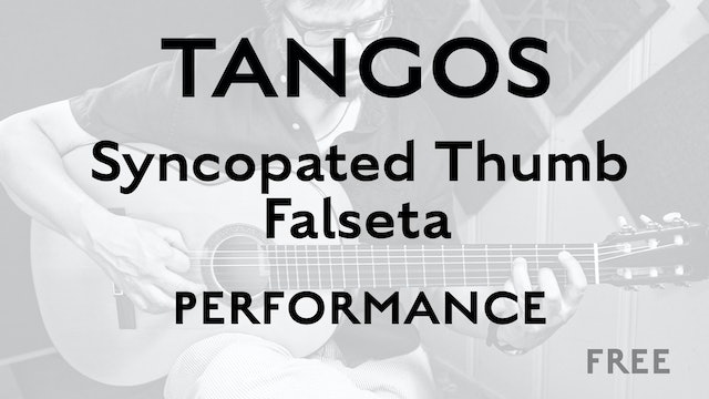 Tangos Explained - Syncopated Thumb Falseta - Performance