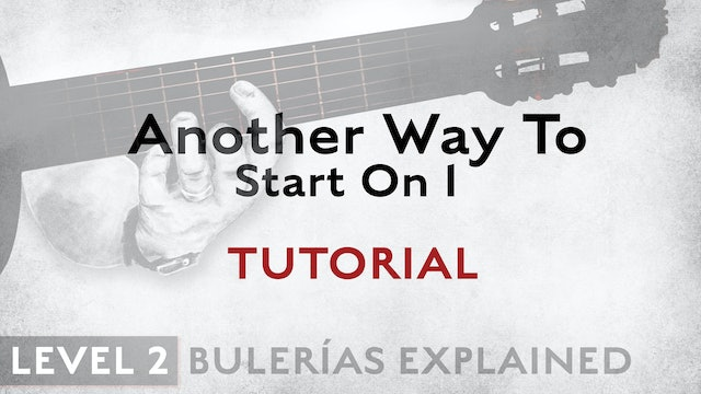 Bulerias Explained - Level 2 - Another Way To Start on 1 - TUTORIAL