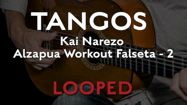 Friday Falseta - Kai Narezo Tangos Alzapua Workout Falseta 2 - LOOP